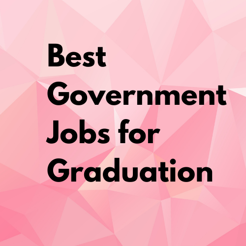 governemnt jobs after graduation