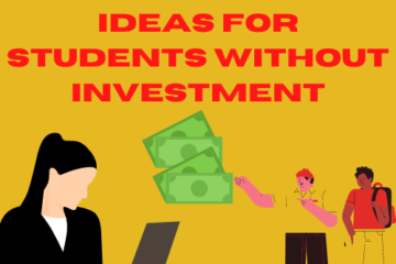 Best Business Ideas for Students without Investment