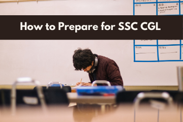 How to Prepare for SSC CGL Exam