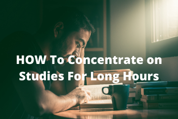 how to concentrate on studies for long hours