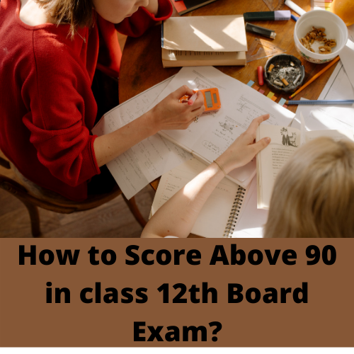 how to score above 95 in 12th boards CBSE