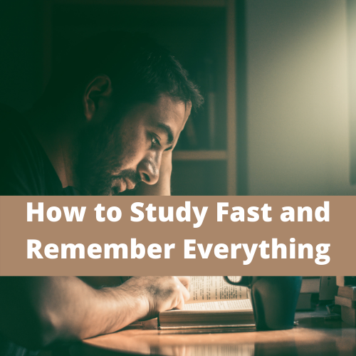 how to study fast and remember everything