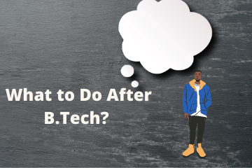 what to do after B.Tech?
