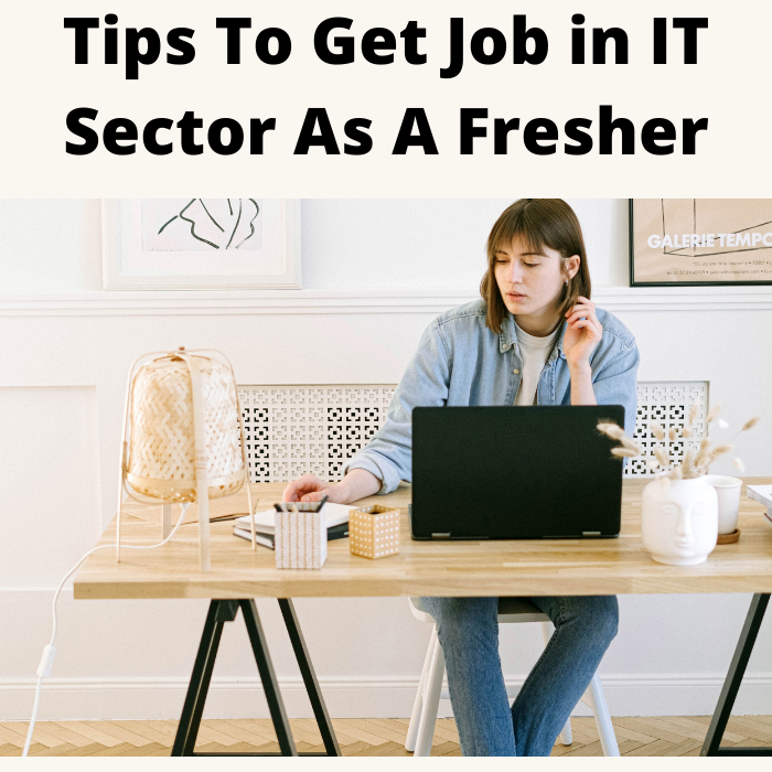 How to get Job in IT sector as a Fresher